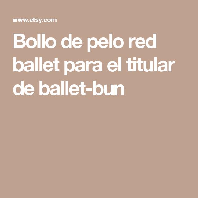 Bollo de pelo red ballet para el titular de ballet-bun | cabello ...