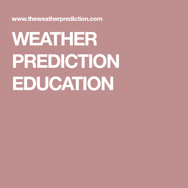 weather prediction education meteorological sociology  browse through forecasting techniques weather forecasting short essays and all the forecasting tools used by the educated online weather forecaster