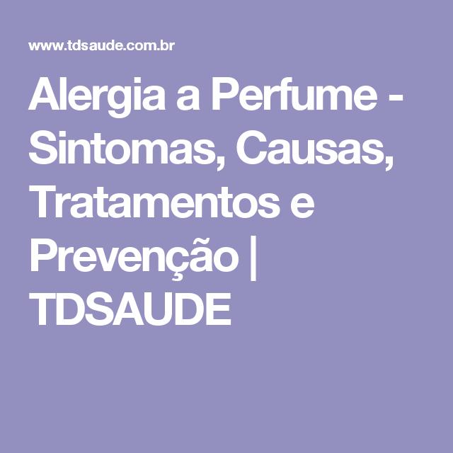 Alergia a Perfume - Sintomas, Causas, Tratamentos e Prevenção | TDSAUDE