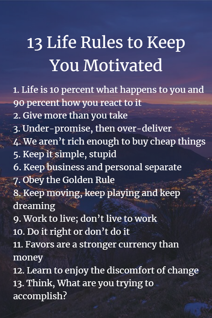 13 Life Rules To Keep You Motivated Famous Quotes About Success Best Success Quotes Success Principles