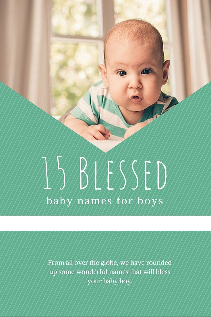 15 Blessed Baby Names For Boys Names Pinterest Baby Names Boy