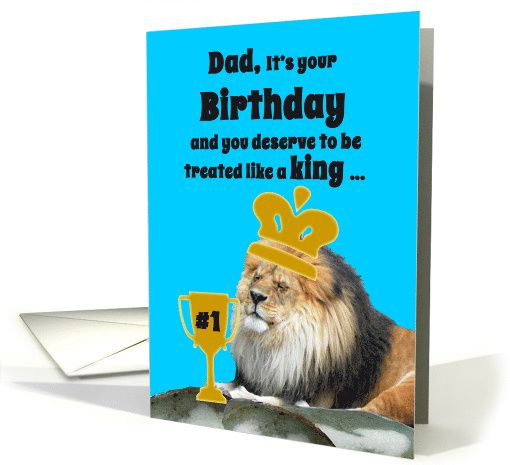 Dad Birthday Lion King w Crown and Number One Dad Cup card