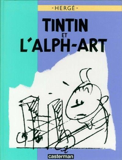 Tintin Historique 24 Tintin Et L Alph Art Les Arts Herge Tintin