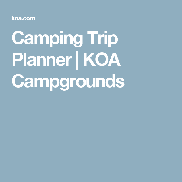 camping trip planner koa campgrounds camping pinterest trip