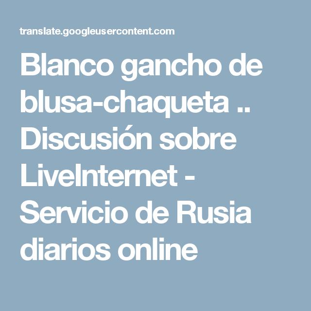 Blanco gancho de blusa-chaqueta .. Discusión sobre LiveInternet - Servicio de Rusia diarios online