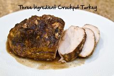 three ingredient crockpot turkey by The Spohrs Are Multiplying..., via Flickr. Heather always has the best recipes...