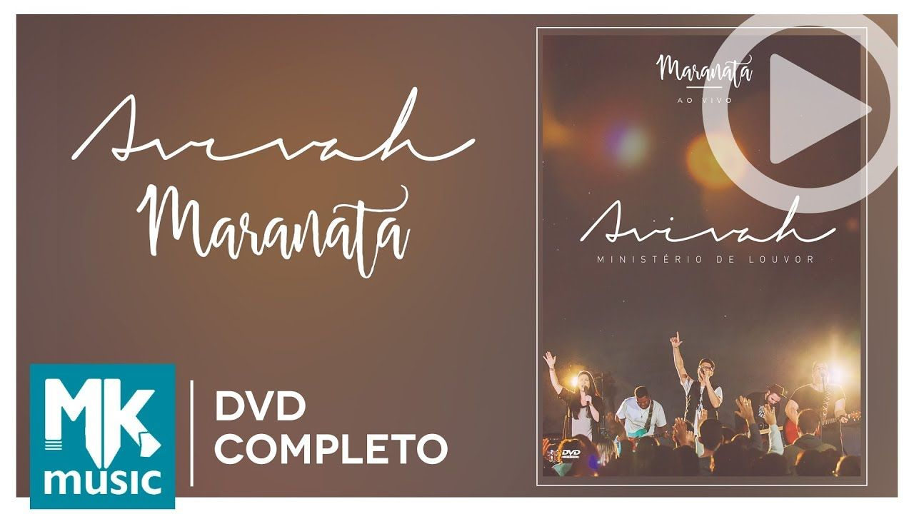 Maranata Minsterio Avivah Dvd Completo Videos E Clipes