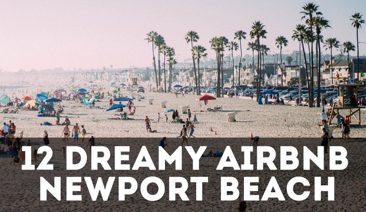 Save Time On A Search Of Airbnb Newport Beach Als These Are The Best