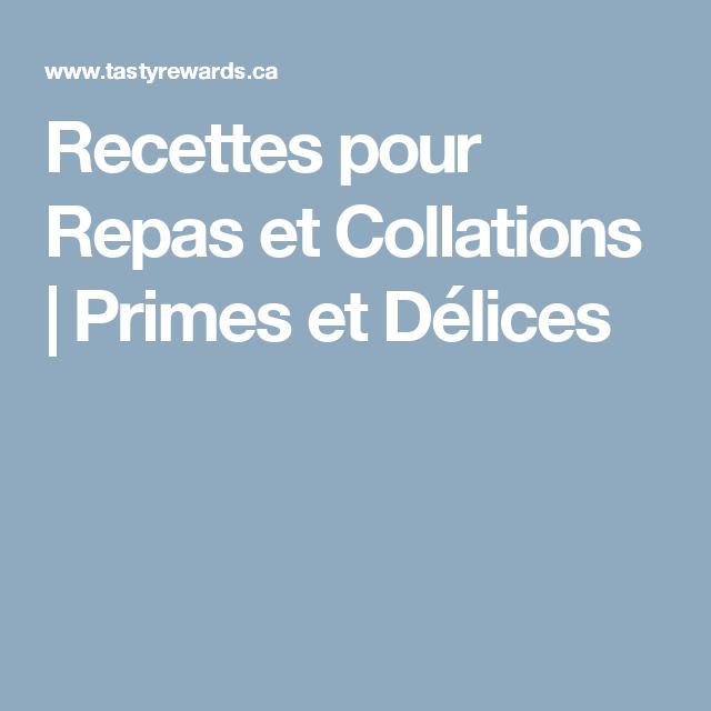 Recettes pour Repas et Collations | Primes et Délices