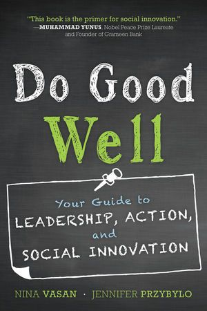 Jossey Bass Higher Adult Educaiton Do Good Well Your Guide To Leadership Action And Social Innovation Innovation Books Leadership Fun Things To Do