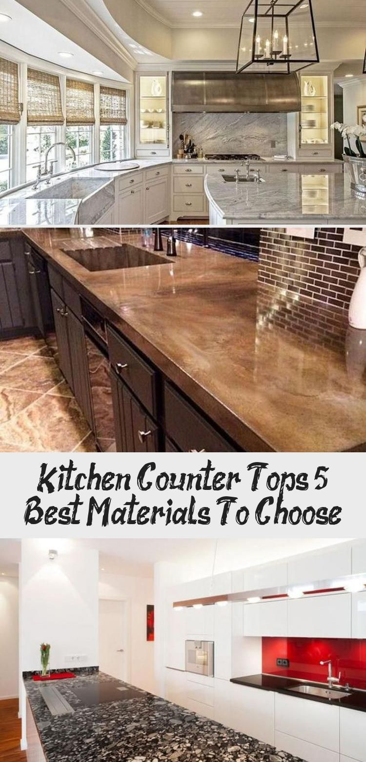Kitchen Counter Tops 5 Best Materials To Choose Kitchen Decor Kitchen Countertops Countertops Kitchen Design