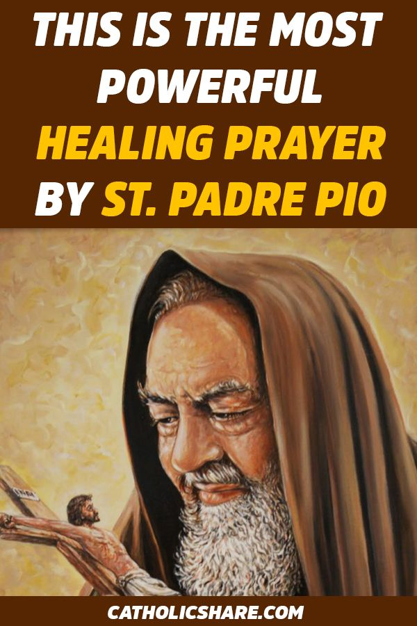 The Most Powerful Healing Prayer By Padre Pio