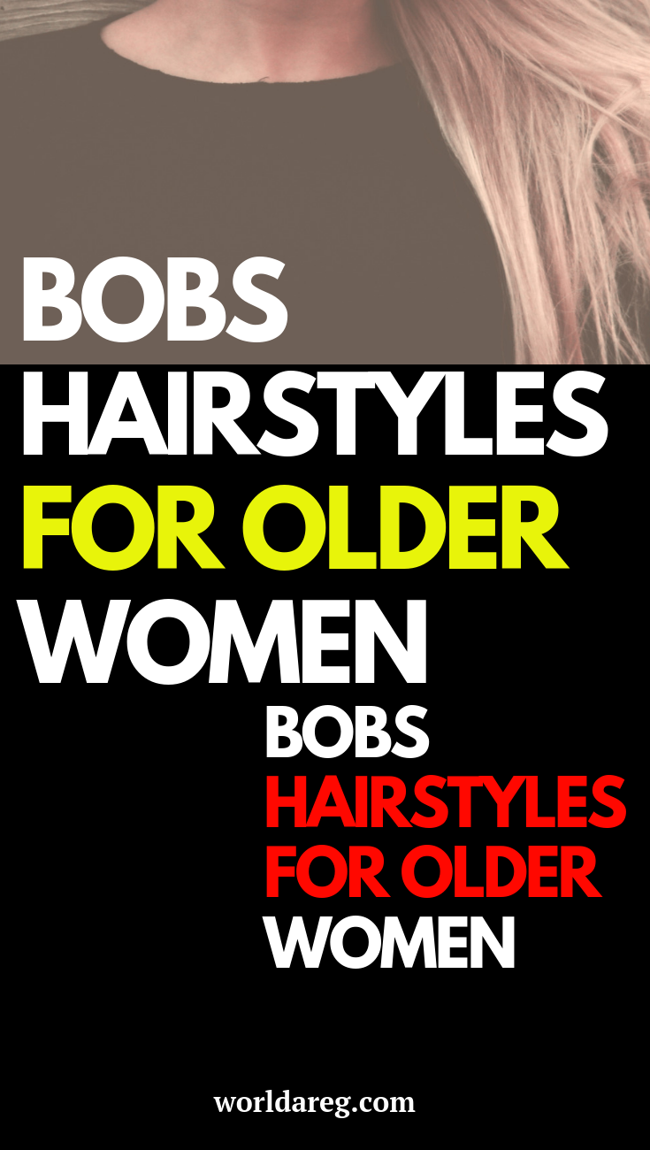 BOBS HAIRSTYLES FOR OLDER WOMEN