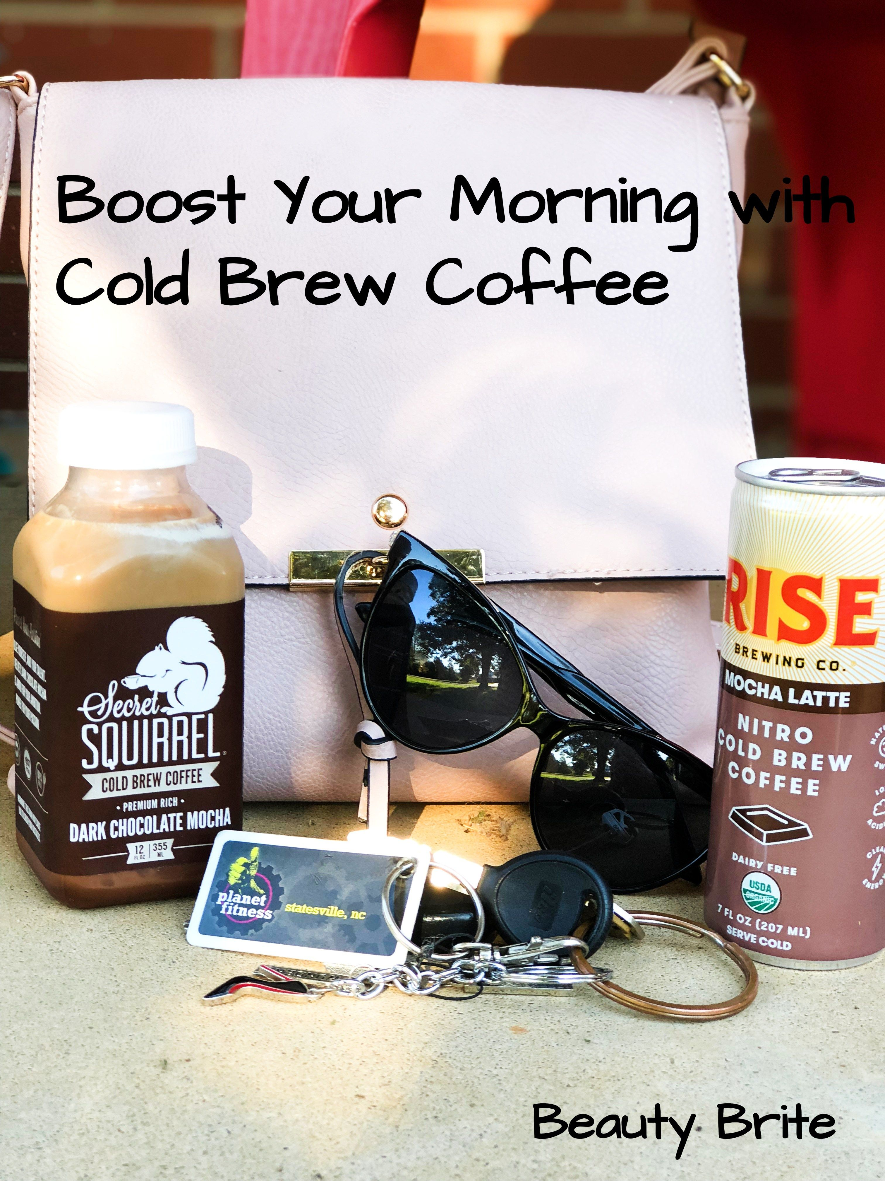 Boost Your Morning With Nitro Brew And Cold Brew Coffee Beauty Brite Cold Brew Coffee Infused Coffee Coffee Brewing
