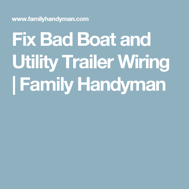 Fix Bad Boat And Utility Trailer Wiring The Family Handyman - Wire ...