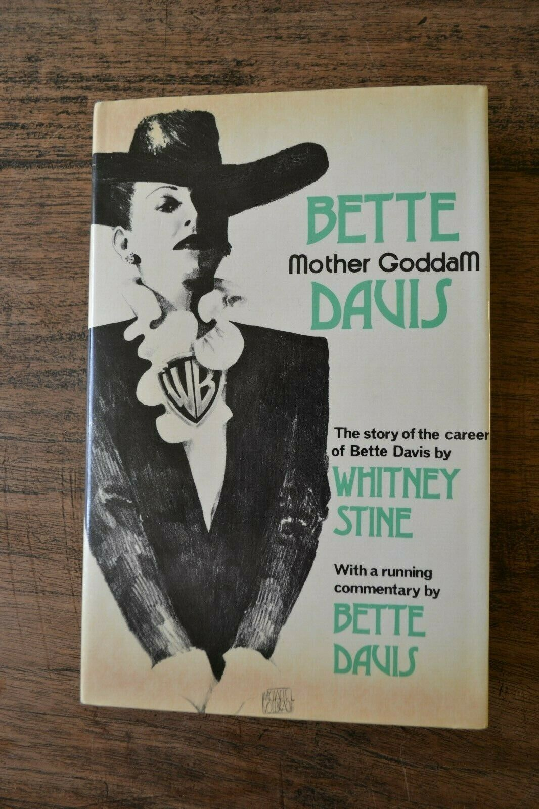 This Is An Original 1st British Edition Hardback Copy Of Mother Goddam The Story Of The Career Of Bette Davis By Whitney Stine Bette Davis Bette Used Books