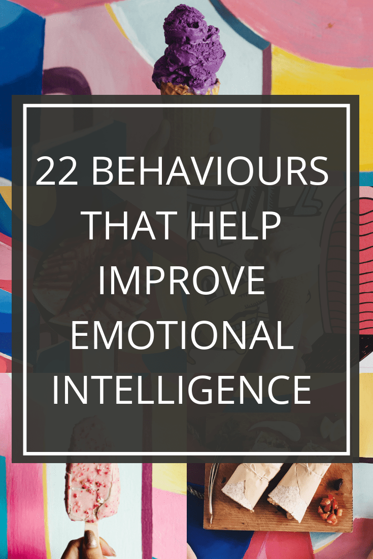 22 Behaviours That Helps Improve Emotional Intelligence Thezeroed Emotional Intelligence What Is Emotional Intelligence Emotional Intelligence Quotes