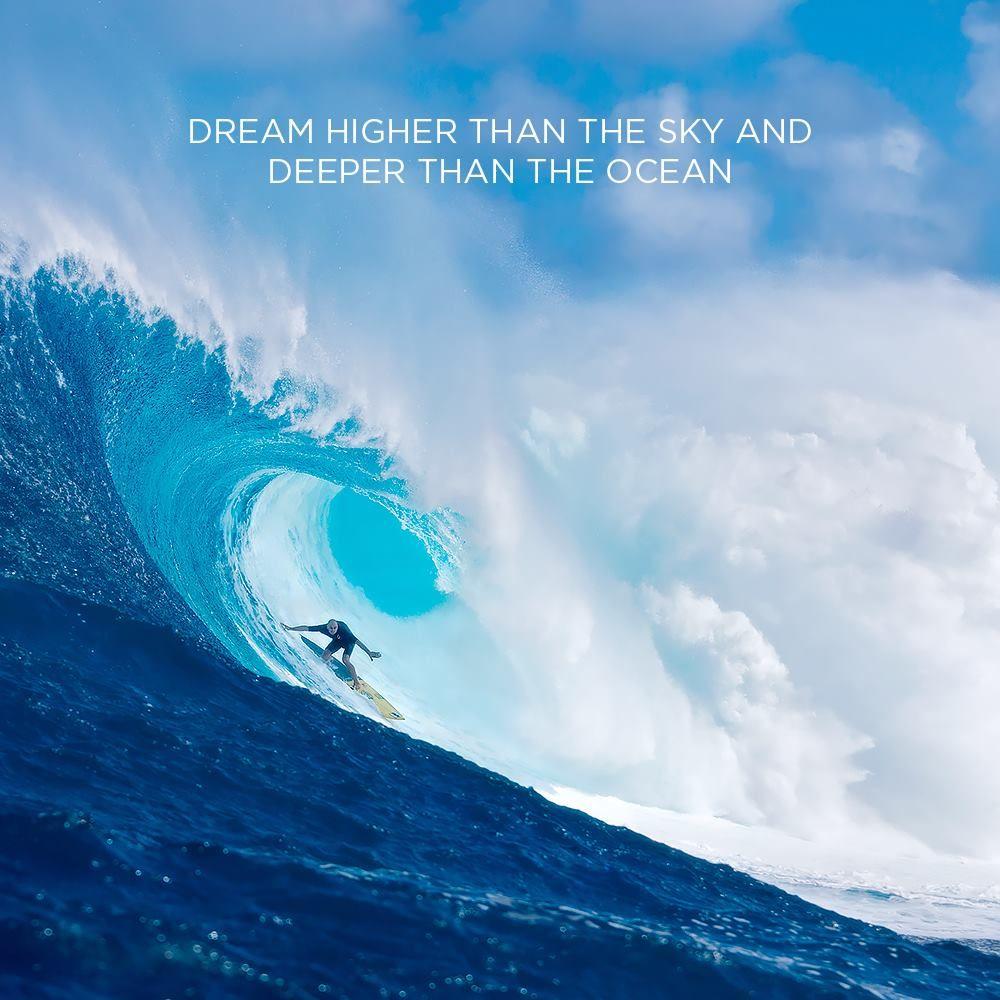 Dream high.