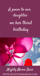 Happy 3rd Birthday A Poem For Our Daughter Mighty Mama Bear Blog