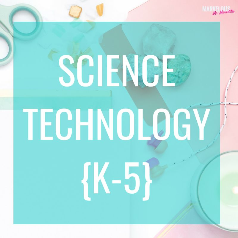 K-5 Elementary science digital resources and ideas to ...