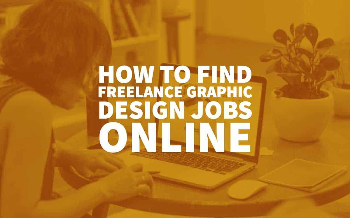 How To Find Freelance Graphic Design Jobs Online Graphic Design Jobs Freelance Graphic Design Online Graphic Design Jobs