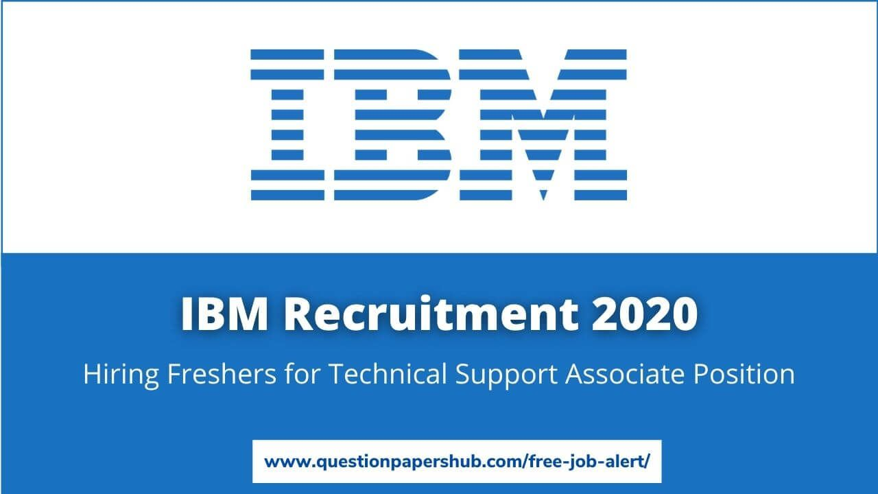 Ibm Recruitment 2020 Hiring Freshers For Technical Support Associate Position Apply Now Jobs For Freshers Supportive Job Posting