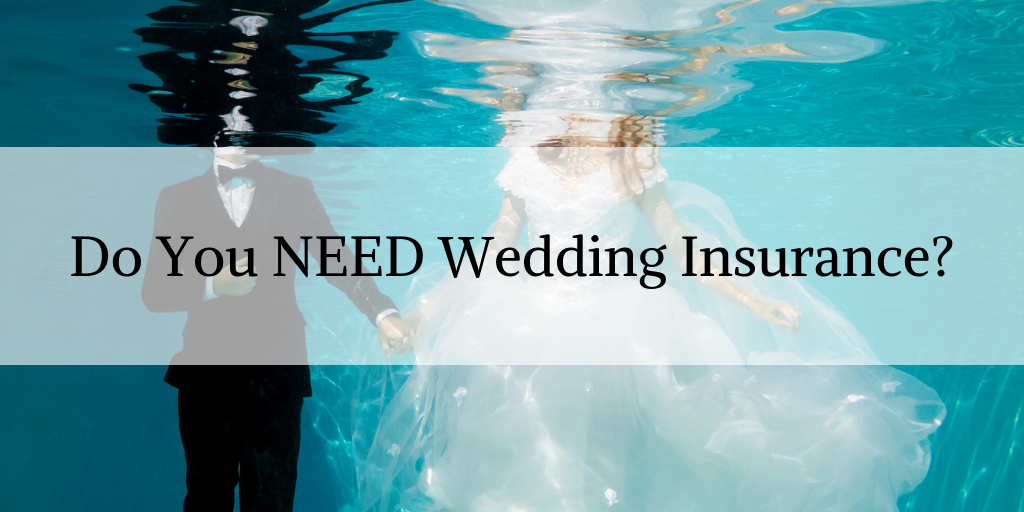 Wedding Insurance Do You Need It Wedding Insurance How Are You Feeling Wedding Expenses