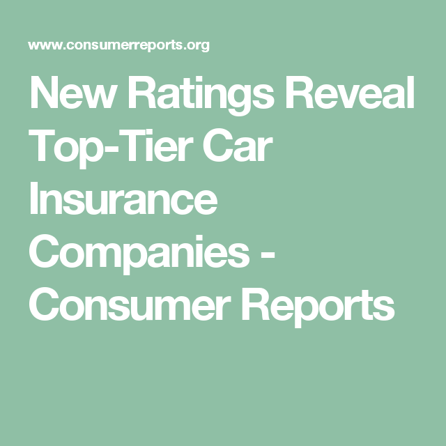 New Ratings Reveal Top Tier Car Insurance Companies Car