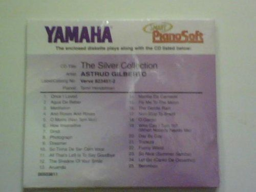 """The Silver Collection by Astrud Gilberto Smart Pianosoft 3.5"""" Diskette by Yamaha. $29.95. Contains the following songs:   * Once I Loved  * Agua De Beber  * Meditation  * And Roses And Roses  * O Morro (Nao Tem Vez)  * How Insensitive  * Dindi  * Photograph  * Dreamer  * Os Tinha De Ser Com Voce  * All THat's Left Is To Say Goodbye  * The Shadow Of Your Smile  * Aruanda  * Manha De Carnaval  * Fly Me To The Moon  * The Gentle Rain  * Non-Stop To Brazil  * O Ganso  * W..."""