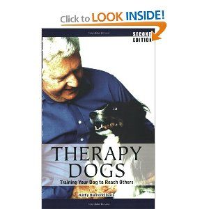 Therapy Dogs Training Your Dog To Reach Others Kathy Diamond