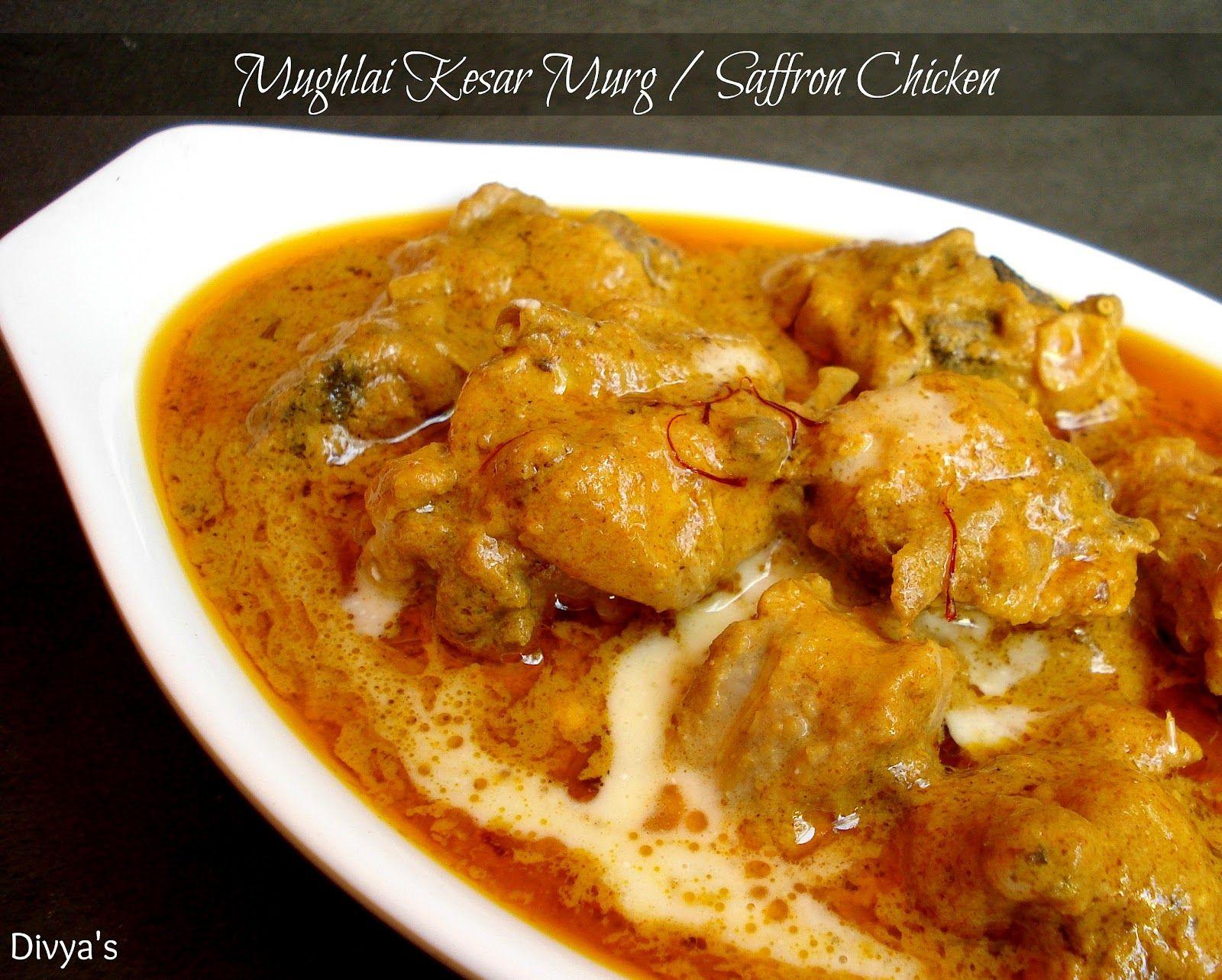 Mughlai Kesar Murg Saffron Chicken Indian Food Recipes Indian Chicken Recipes Indian Cooking