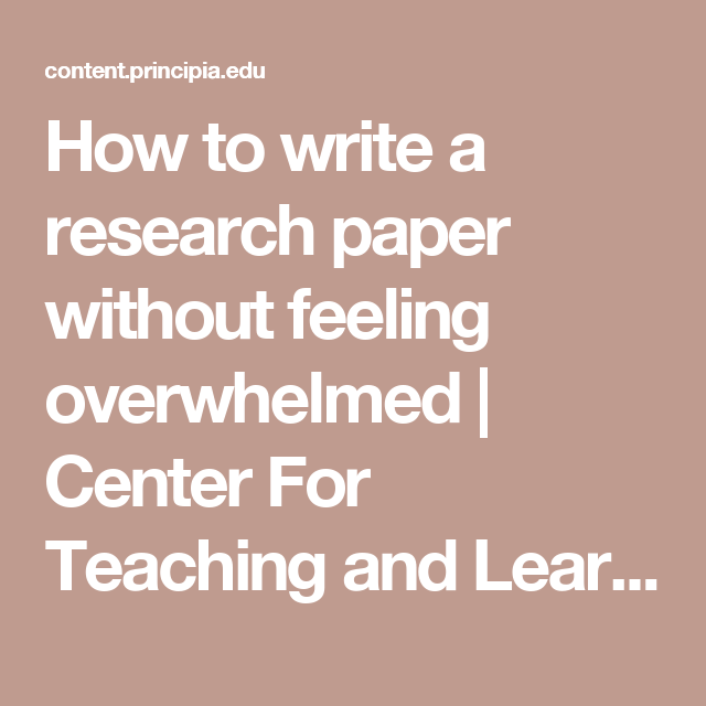 How To Write A Research Paper Without Feeling Overwhelmed  Center