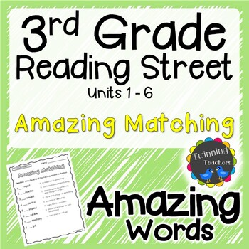 3rd Grade Reading Street Amazing Words Matching Units 1 6 Reading Street 3rd Grade Reading Cool Words
