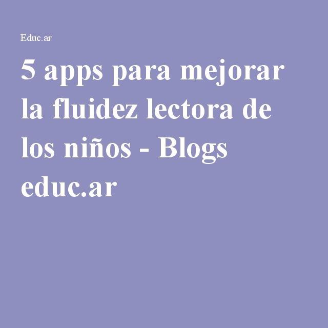 5 apps para mejorar la fluidez lectora de los niños - Blogs educ.ar