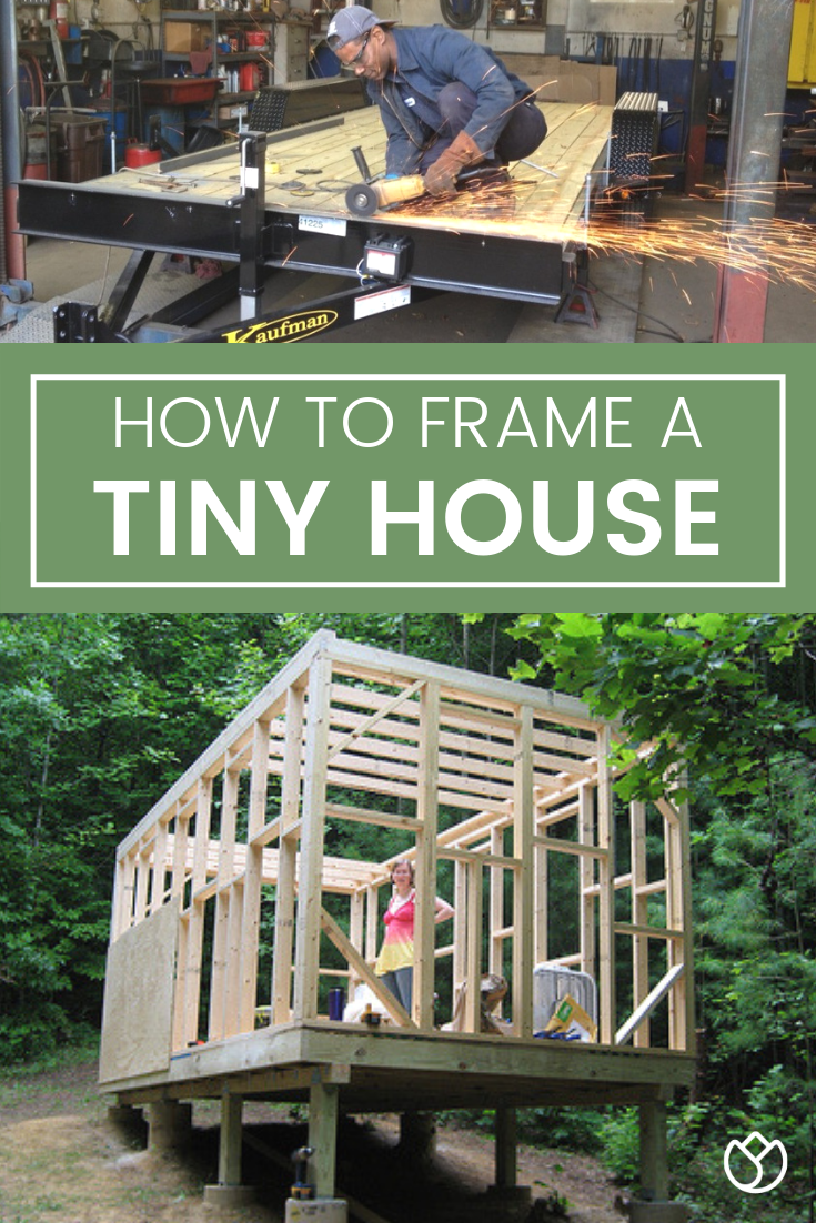 Framing My Tiny House - How To Frame A Tiny House The Right Way #tinyhome