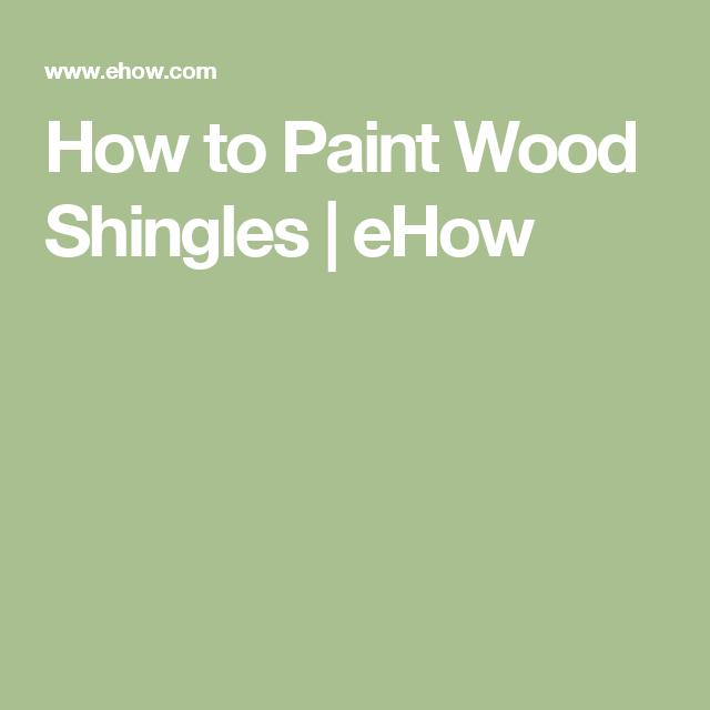 How To Paint Wood Shingles Kool Deck Metal Bunk Beds