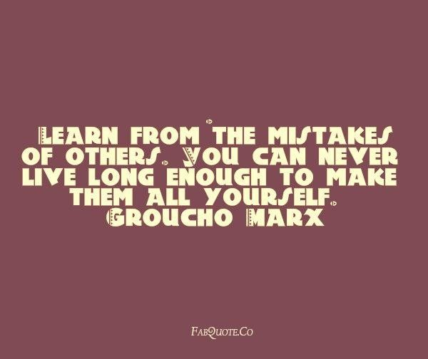 Groucho Mar Learn From Others Mistakes Quote Quotes Pinterest