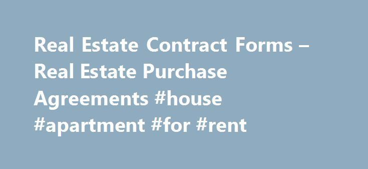 Real Estate Contract Forms  Real Estate Purchase Agreements