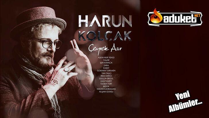 Harun Kolcak Ceyrek Asir Yeni Album Sarki Listesi Sarki Sozu Video Klip Album Sarkilar Muzik