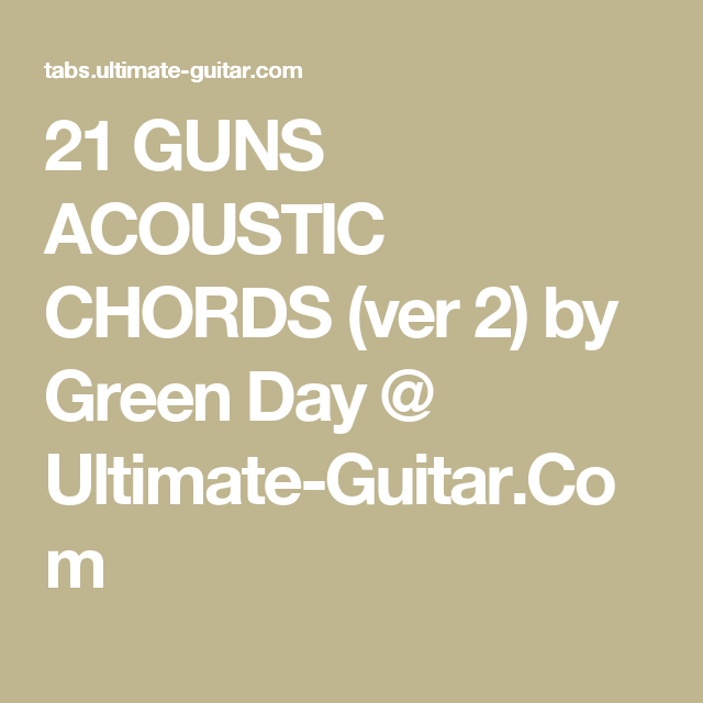 21 Guns Acoustic Chords Ver 2 By Green Day Ultimate Guitar