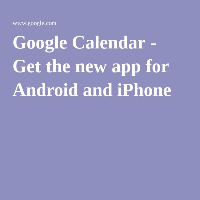 Google Calendar Get the new app for Android and iPhone