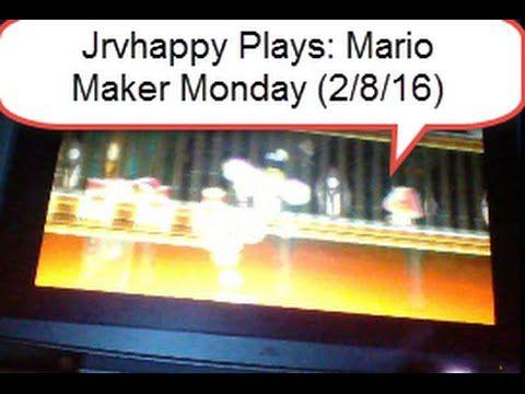 Jrvhappy Plays: Mario Maker Monday (2/8/16)