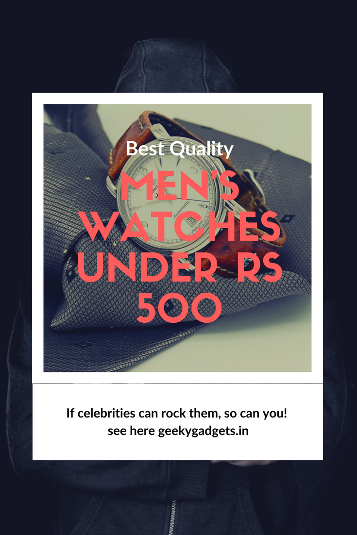 Men S Watch Under 500 In India For All Occasion