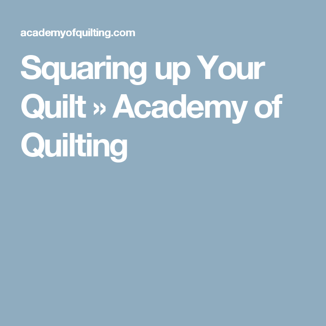 Squaring up Your Quilt » Academy of Quilting