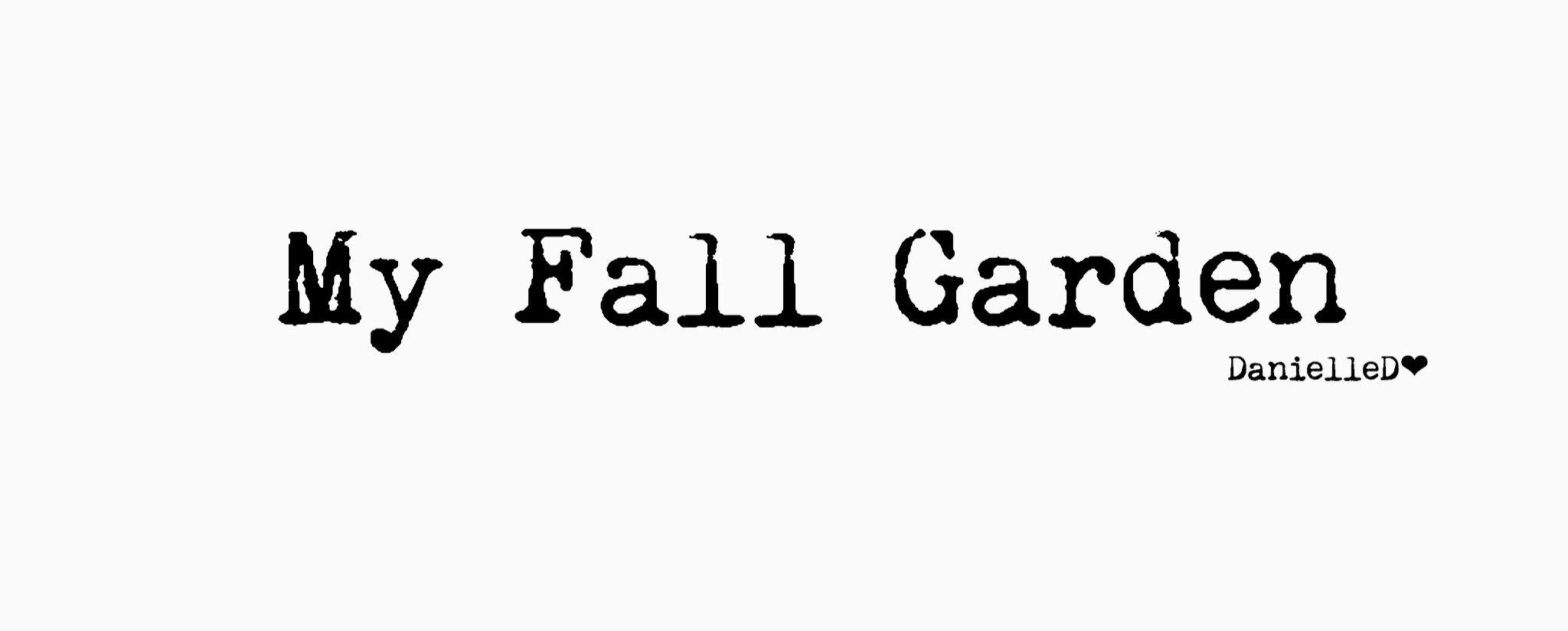 Pin Van Danielled Op Fall Garden