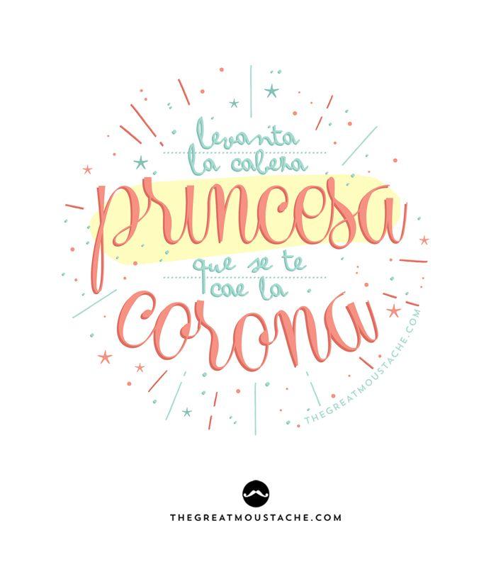 cb6a5397c4 Levanta la cabeza princesa que se te cae la corona
