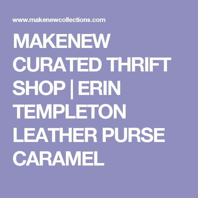 MAKENEW CURATED THRIFT SHOP | ERIN TEMPLETON LEATHER PURSE CARAMEL