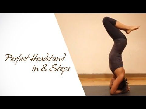 yoga poses  8 steps to a perfect headstand  youtube