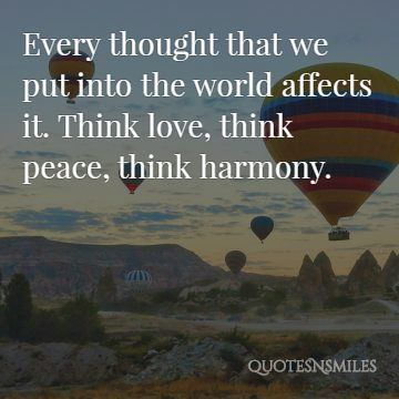 Think Love Peace And Harmony Harmony Quotes Peace And Harmony Inspirational Quotes