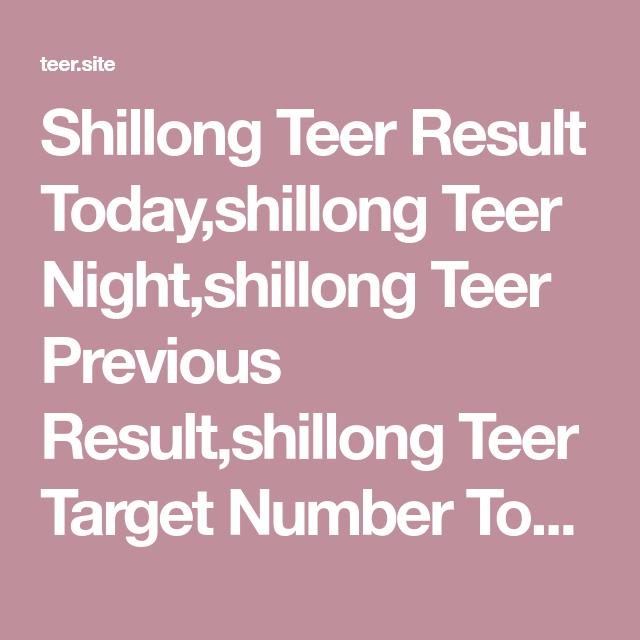 Shillong Teer Result Today,shillong Teer Night,shillong Teer